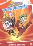 The Fairly OddParents: Superhero Spectacle