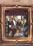 We Were the Mulvaneys