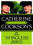 The Catherine Cookson Collection: The Wingless Bird