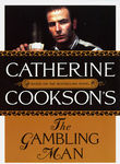The Catherine Cookson Collection: The Gambling Man