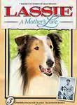 Lassie: A Mother&#039;s Love