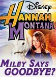 Hannah Montana: Miley Says Goodbye?
