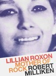 Mother of Rock: Lillian Roxon