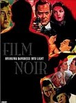 Film Noir: Bringing Darkness Into Light