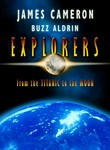 James Cameron's Explorers: From the Titanic to the Moon
