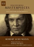 Discovering Masterpieces of Classical Music: Robert Schumann: Piano Concerto