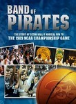 Band of Pirates: Story of Seton Hall's Magical Run to the 1989 NCAA Championship Game