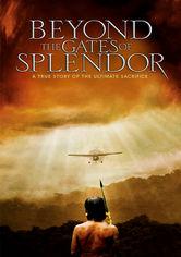 Rent Beyond the Gates of Splendor on DVD