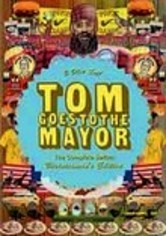 Tom Goes to the Mayor: The Complete Series