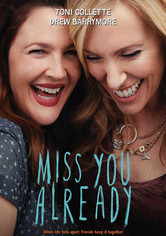 Rent Miss You Already on DVD
