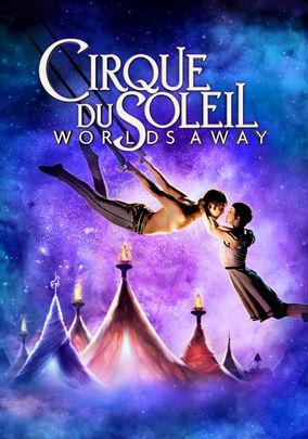 Rent Cirque du Soleil: Worlds Away on DVD