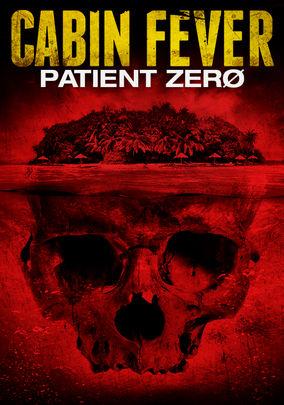 Rent Cabin Fever: Patient Zero on DVD