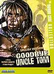 Goodbye Uncle Tom