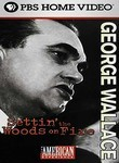 George Wallace: Settin&#039; the Woods on Fire