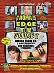The Best of Too Hot for Troma's Edge TV: Vol. 2