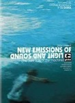 New Emissions of Light & Sound