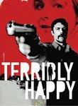 Terribly Happy (Frygtelig lykkelig) poster